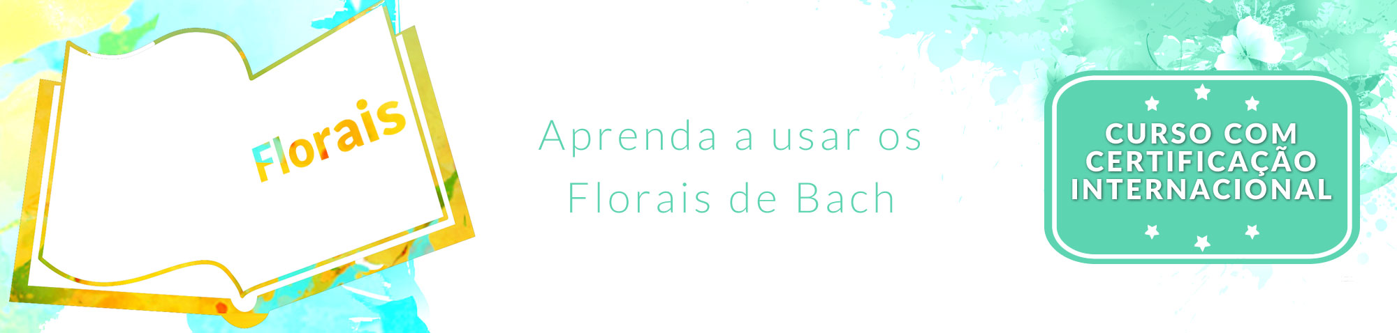 Curso de Florais de Bach com certificado internacional