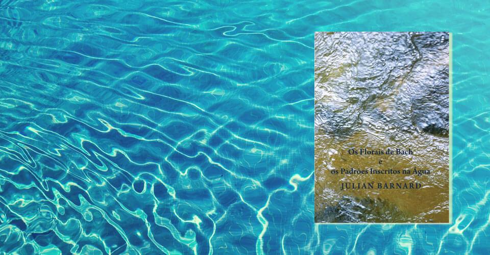 Livro: Os florais de Bach e os padrões inscritos na água